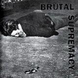 Pochette Brutal Supremacy (split avec Hatred Surge, Mind Eraser, Scapegoat)