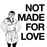 Pochette Not Made For Love