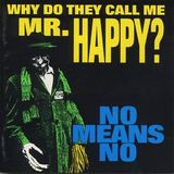 Pochette Why Do They Call Me Mr. Happy ?