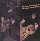 Pochette George Thorogood And The Destroyers