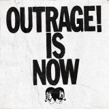Pochette Outrage! Is Now