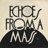 Pochette Echoes From A Mass