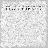 Pochette Black Pudding (avec Duke Garwood)