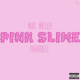 Pink Slime (with Pharell Williams)
