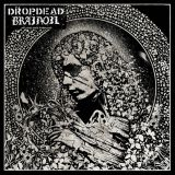 Dropdead / Brainoil split EP
