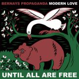 Until All Are Free (split avec Bernays Propaganda)