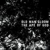 Pochette The Ape Of God par Old Man Gloom