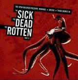 Split avec Obtuse et Third Degree (The Sick The Dead The Rotten Part II)