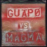 Guapo vs. Magma