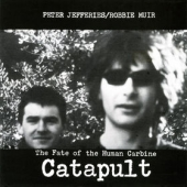 Pochette Catapult / The Fate of the Human Carabine (avec Robbie Muir)