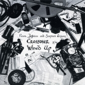 Crossover / Wined Up (avec Stephen Kilroy)