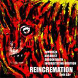Reincremation (split avec Arsonist, Sudden Death, Ingurgitating Oblivion)