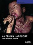 American Hardcore - Une Histoire Tribale (Steven Blush)