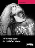 Anthropologie Du Metal Extrême (Nicolas Walzer)