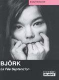 Björk - La Fée Septentrion (Evelyn McDonnell)