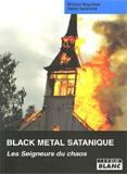 Black Metal Satanique - Les Seigneurs Du Chaos (Michael Moynihan, Didrik Soderlind)