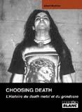 Choosing Death - L'Histoire Du Death Metal Et Du Grindcore (Albert Mudrian)
