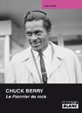 Chuck Berry - Le Pionnier Du Rock (John Collis)