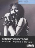 Génération Extrême - 1975-1982 : Du Punk À La Cold-Wave (Frédérique Thébault)