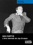 Ian Curtis - L'Âme Damnée De Joy Division (Lindsay Reade)