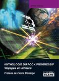 Anthropologie Du Rock Progressif - Voyages Venus D'Ailleurs (Jérôme Alberola)