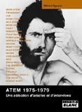 Atem 1975-1979 - Une Sélection D'Articles Et D'Interviews (Gérard N'Guyen)