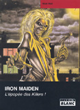 Iron Maiden - L'Epopée Des Killers (Mick Wall)