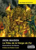 Iron Maiden - La Tribu De La Vierge De Fer (Jean-Philippe Petesch)