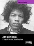 Jimi Hendrix - L'Expérience Des Limites (Charles R. Cross)