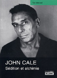 John Cale - Sédition Et Alchimie (Tim Mitchell)