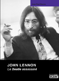 John Lennon - Le Beatle Assassiné (Jean-Paul Bourre)