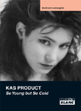 Kas Product - So Young But So Cold (Betrand Lamargelle)