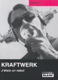Kraftwerk - J'Etais Un Robot (Wolfgang Flür)