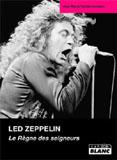 Led Zeppelin - Le Règne Des Seigneurs (Jean-Marie Vandersmissen)