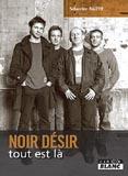 Noir Désir - Tout Est Là (Sébastien Raizer)