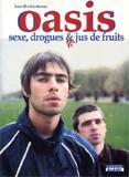 Oasis - Sexe, Drogues Et Jus De Fruit (Ian Robertson)