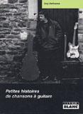 Petites Histoires De Chansons À Guitare (Guy Delhasse)