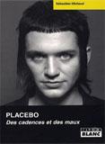Placebo - Des Cadences Et Des Maux (Sébastien Michaud)
