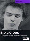 Sid Vicious - Chronique D'Une Rock Star Suicidée (Malcolm Butt)