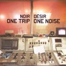 One Trip / One Noise