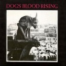 Pochette Dogs Blood Rising