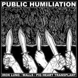 Public Humiliation (split avec Walls, Pig Heart Transplant)