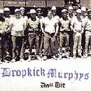Pochette Do or Die par Dropkick Murphys