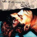 Wake Up And Smell... The Carcass (best of)