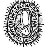 Orchestre Tout Puissant Marcel Duchamp
