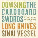 Split avec The Cardboard Swords​, ​Long Knives​, Sinai Vessel