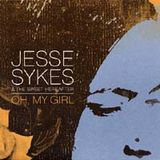 Pochette Oh, My Girl par Jesse Sykes & The Sweet Hereafter