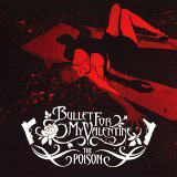 Pochette The Poison par Bullet For My Valentine