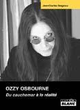 Ozzy Osbourne - Du Cauchemar à La Réalité (Jean-Charles Desgroux)