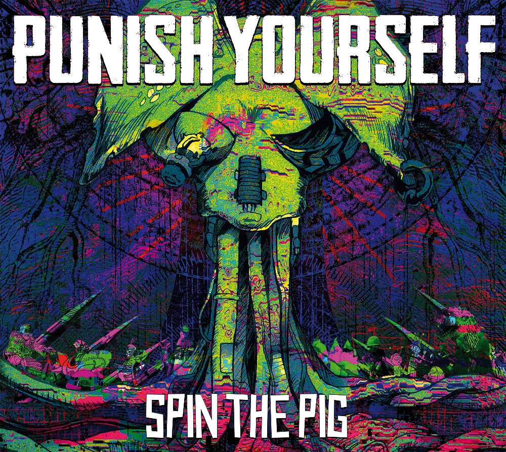 [Metal] Playlist - Page 10 PunishYourself_2017_SpinThePig_cover